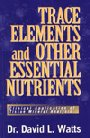 Book: Trace Elements & Other Essential Nutrients